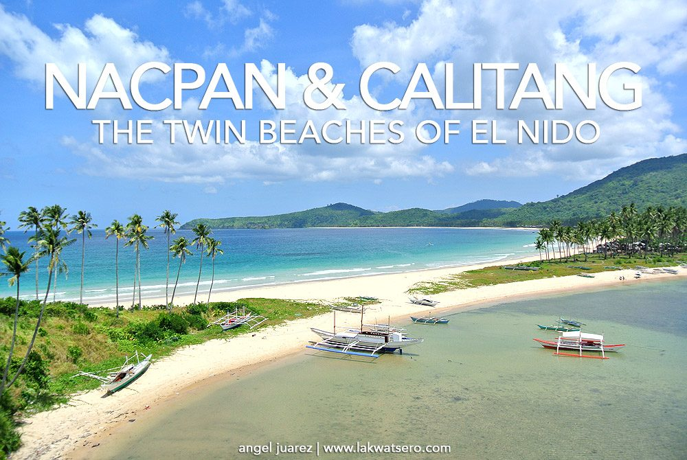 The Twin Beaches Of Nacpan And Calitang Used To Be Under Radar General Tourists A Secret Hideaway For Very Few Who Have Discovered Its