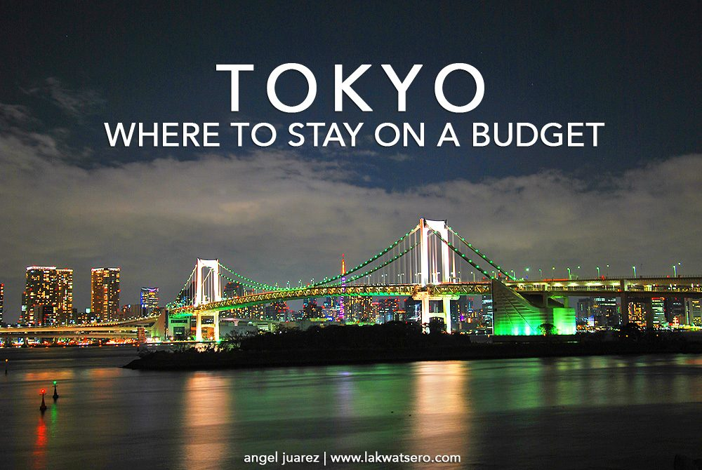 Tokyo On A Budget Where To Stay Lakwatsero